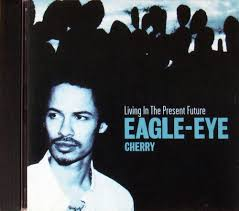 Eagle - Eye Cherry - LiviPresent Future  - Cd Nacional  - Billbox Records