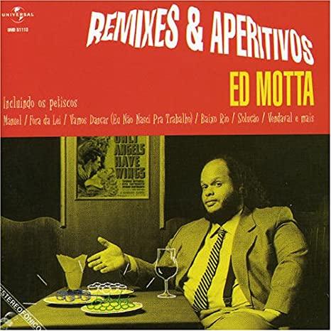 Ed Motta - Remixes & Aperitivos - Cd Nacional  - Billbox Records