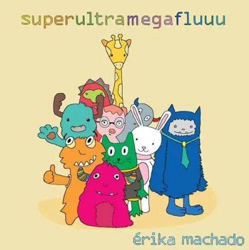 Erika Machado - Super Ultra Mega Fluuu - Cd Nacional  - Billbox Records