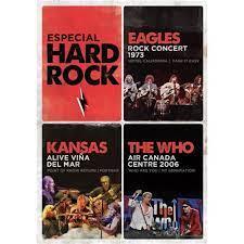 ESPECIAL HARD ROCK - KANSAS ALIVE VINA DEL MAR & EAGLES ROCK CONCERT 1975 & THE WHO AIR CANADA CENTRE 2006 - DVD NACIONAL  - Billbox Records