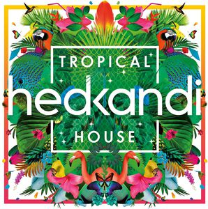 Hed Kandi - Tropical House  - Billbox Records