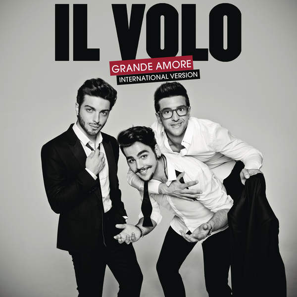 Il Volo - Grande Amore (International Version)  - Billbox Records