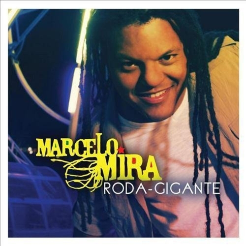 Marcelo Mira - Roda Gigante - Cd Nacional  - Billbox Records