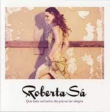 Roberta Sá - Que Belo Estranho Dia Pra Se Sentir Alegria - Cd Nacional  - Billbox Records