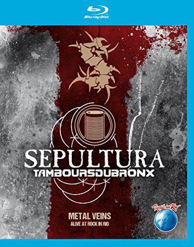 Sepultura & Les Tambours Du Bronx - Metal Veins: Alive at Rock