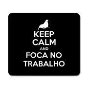 Mouse Pad Keep Calm And Foca no Trabalho