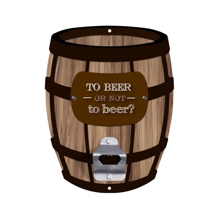 Abridor de Garrafa Parede Barril - To Beer or Not To Beer