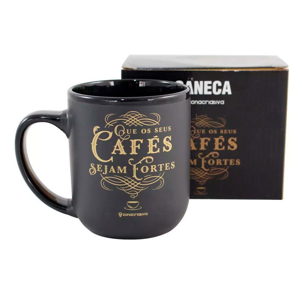 Caneca Que os Seus Cafés Sejam Fortes