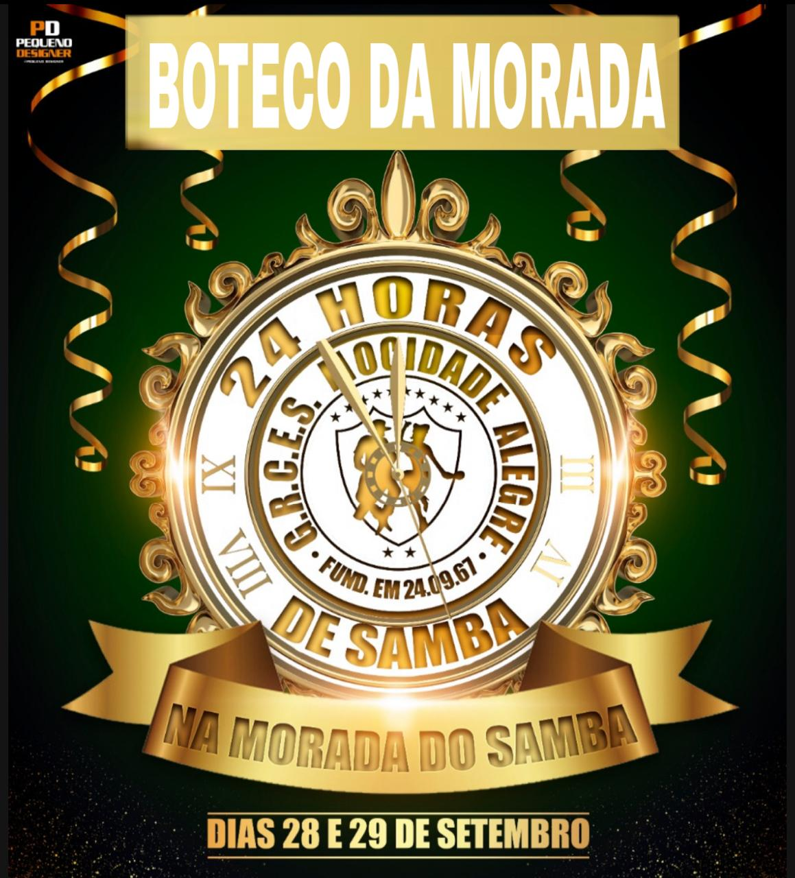 BOTECO - 24 HORAS DE SAMBA - CARNAVAL 2020 - 28 e 29 de Setembro 2019  - Mocidade Alegre