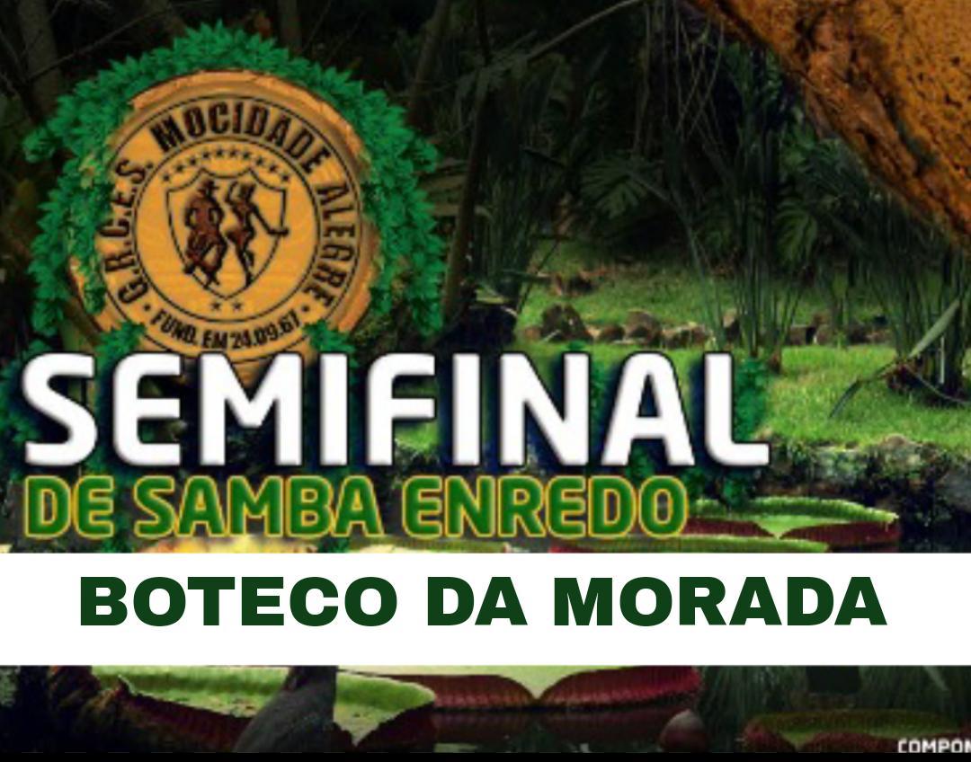 BOTECO -26/08/2018 - SEMI FINAL DE SAMBA ENREDO   - Mocidade Alegre
