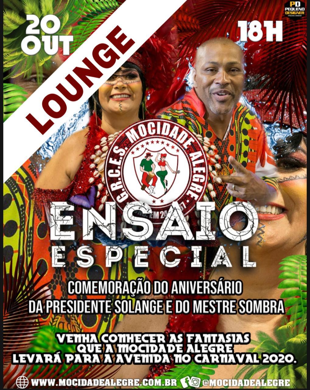 LOUNGE - ENSAIO ESPECIAL 20/10/2019 -  CARNAVAL 2020  - Mocidade Alegre