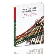 Ética e projetos profissionais: os diferentes caminhos do Serviço Social no Brasil
