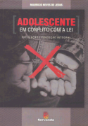 Adolescente em conflito com a lei: prevenção e proteção integral