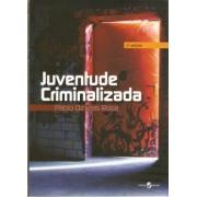 Juventude criminalizada