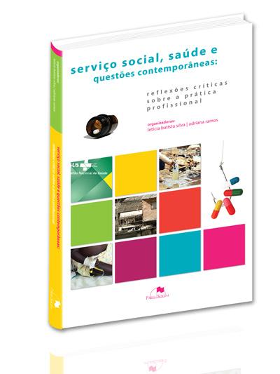Serviço Social, Saúde e Questões Contemporâneas: Reflexões Críticas Sobre a Prática Profissional  - Editora Papel Social