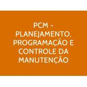 PCM – Planejamento, Programação e Controle da Manutenção