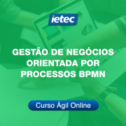 Curso Ágil - Gestão de Negócios Orientada por Processos BPMN