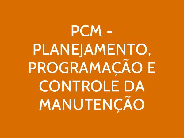 PCM – Planejamento, Programação e Controle da Manutenção  - Loja IETEC