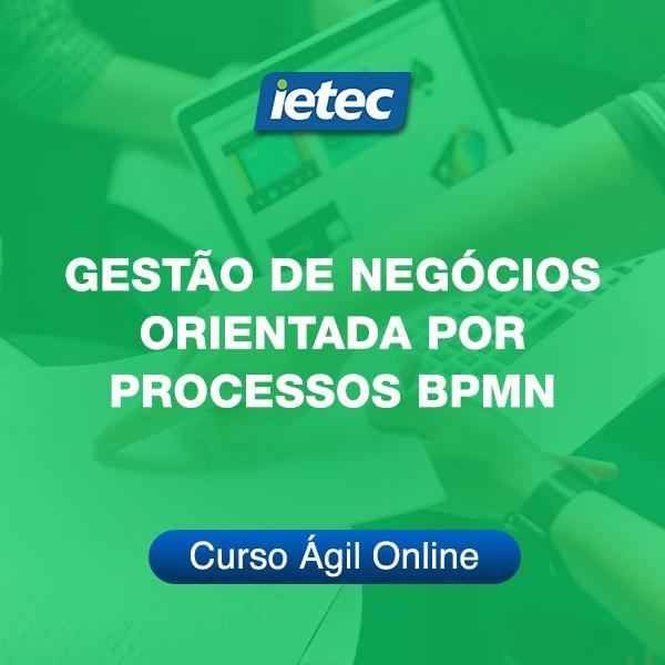 Curso Ágil - Gestão de Negócios Orientada por Processos BPMN   - Loja IETEC