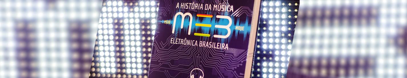 MEB - A História da Música Eletrônica Brasileira - Eric Marke