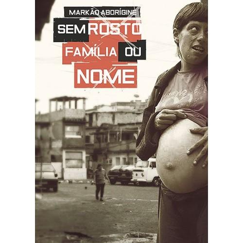 Sem Rosto, Família ou Nome (Digital)  - LiteraRUA