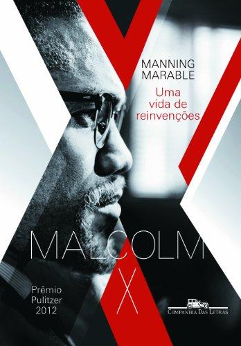 Malcolm X - Uma Vida de Reivenções