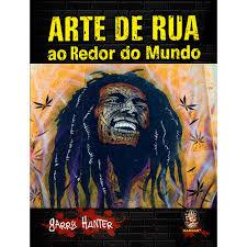 Arte De Rua Ao Redor Do Mundo  - LiteraRUA