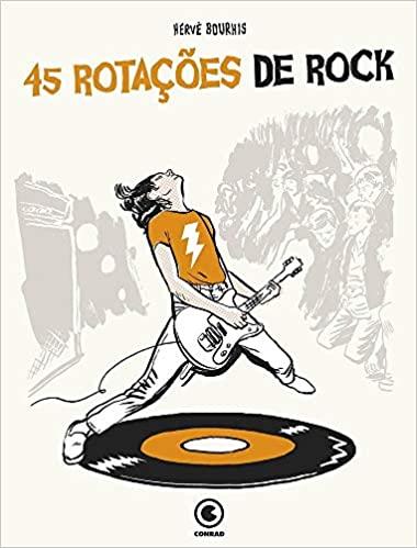 45 Rotações de Rock - Hervé Bourhis  - LiteraRUA
