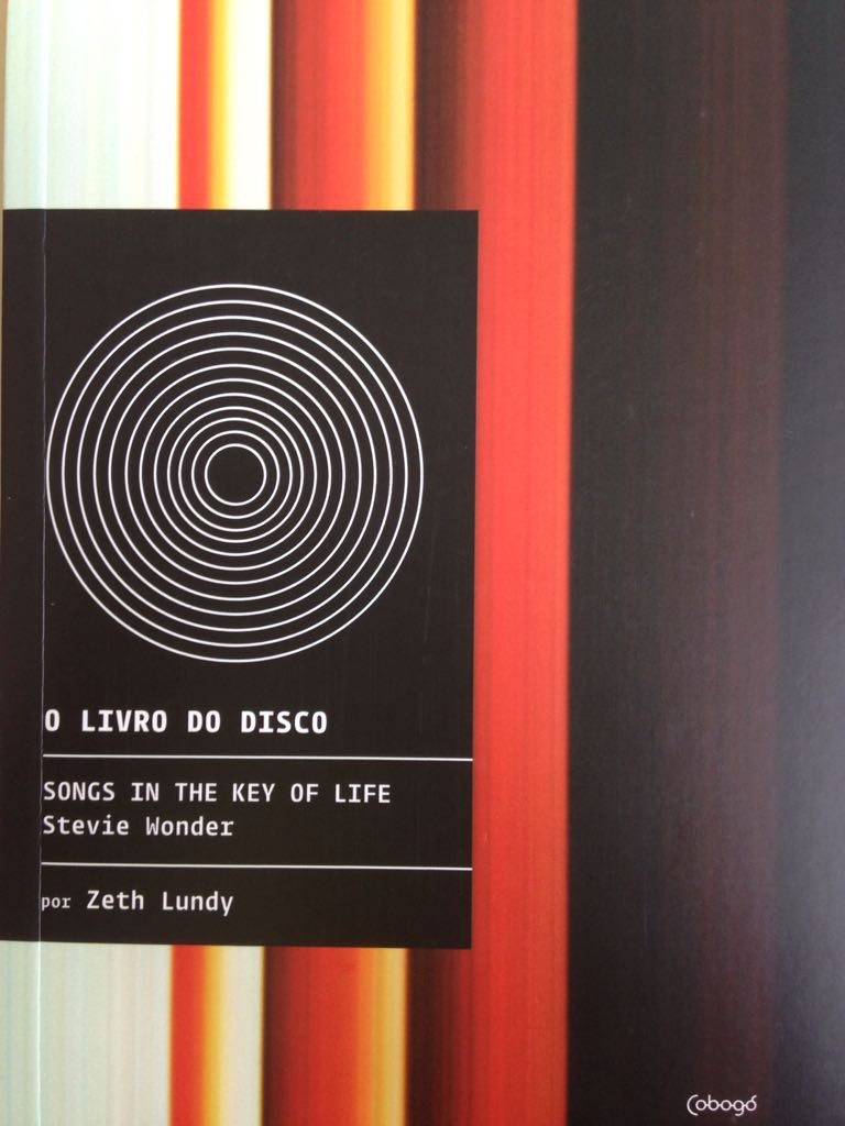 Songs In The Key of Life - Stevie Wonder - O Livro do Disco - Zeth Lundy