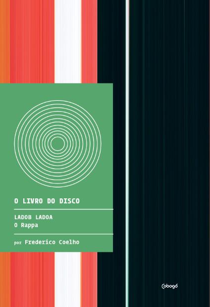 LadoB LadoA - O Rappa - O Livro do Disco - Frederico Coelho  - LiteraRUA