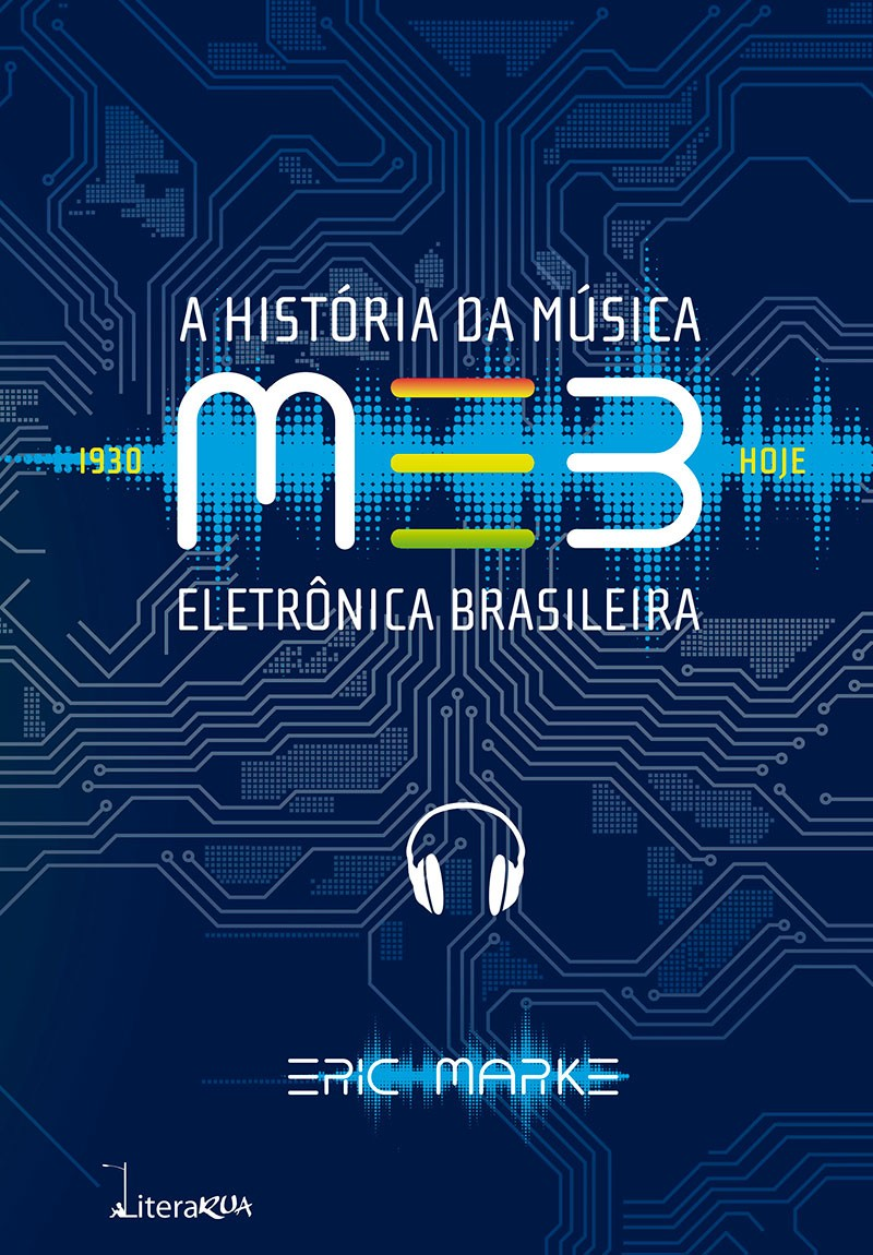 MEB - A História da Música Eletrônica Brasileira (Pré-venda)