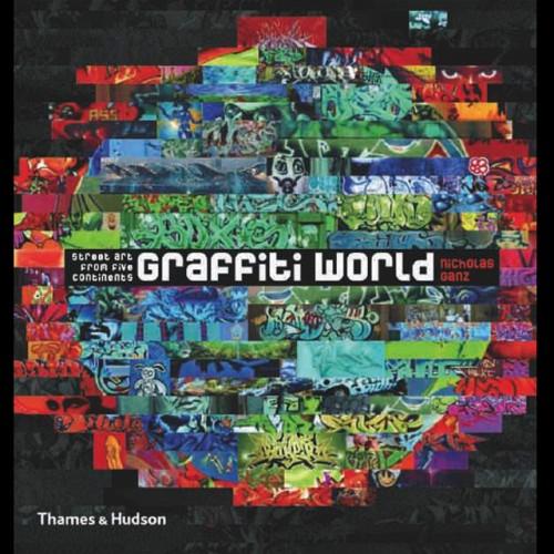 O Mundo do Grafite. Arte Urbana dos Cinco Continentes