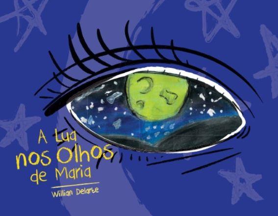 A lua nos olhos de Maria  - LiteraRUA