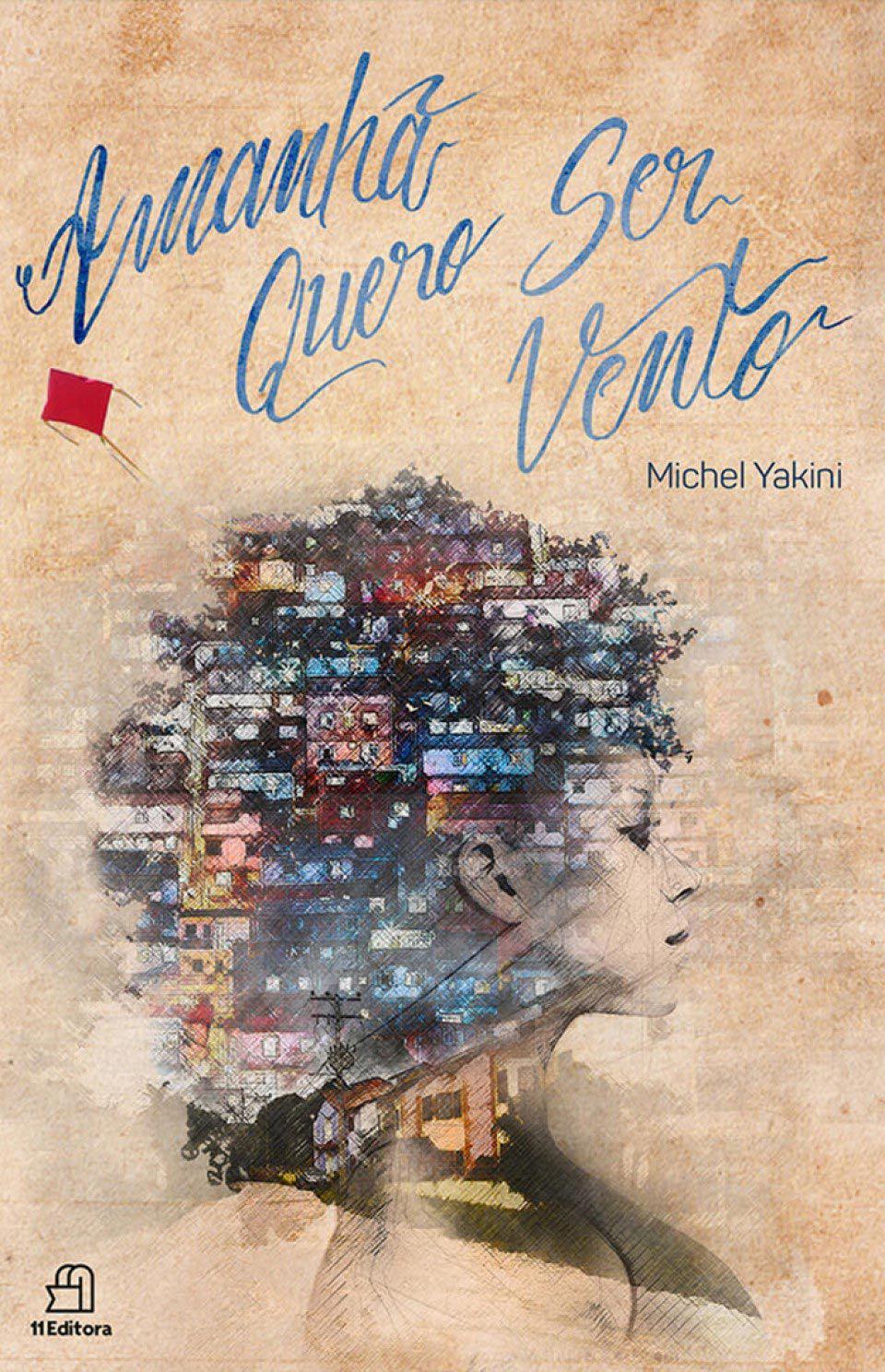 Amanhã Quero Ser Vento - Michel Yakini