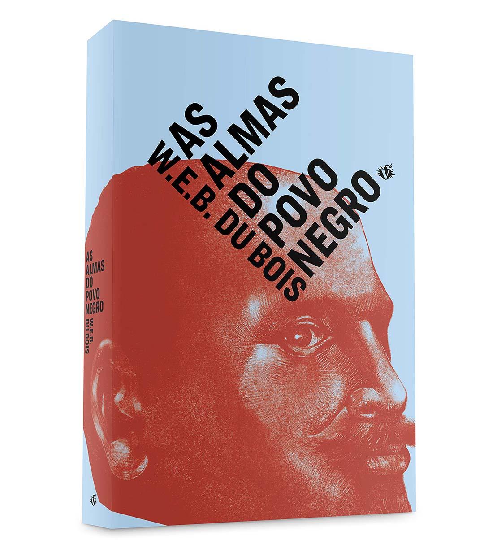As Almas do Povo Negro - W.E.B. Du Bois