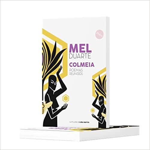 Colmeia - Poemas Reunidos - Mel Duarte