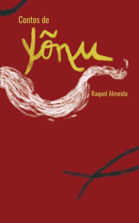 Contos de Yõnu - Raquel Almeida