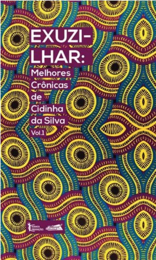 Exuzilhar: Melhores Crônicas de Cidinha da Silva Vol. 1