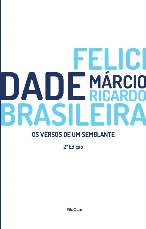 Felicidade Brasileira - Os Versos de Um Semblantes