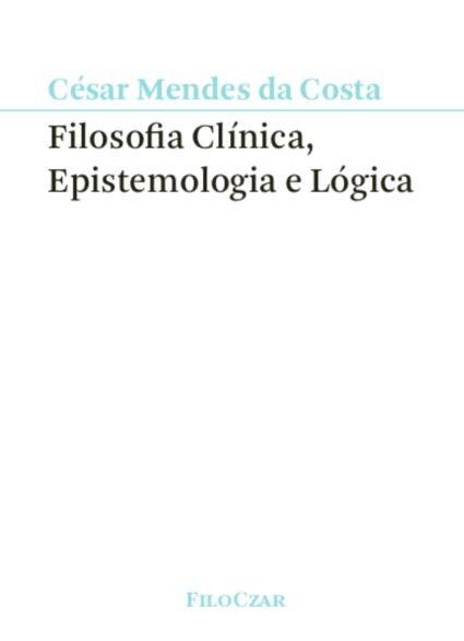 FILOSOFIA CLINICA, EPISTEMOLOGIA E LOGICA