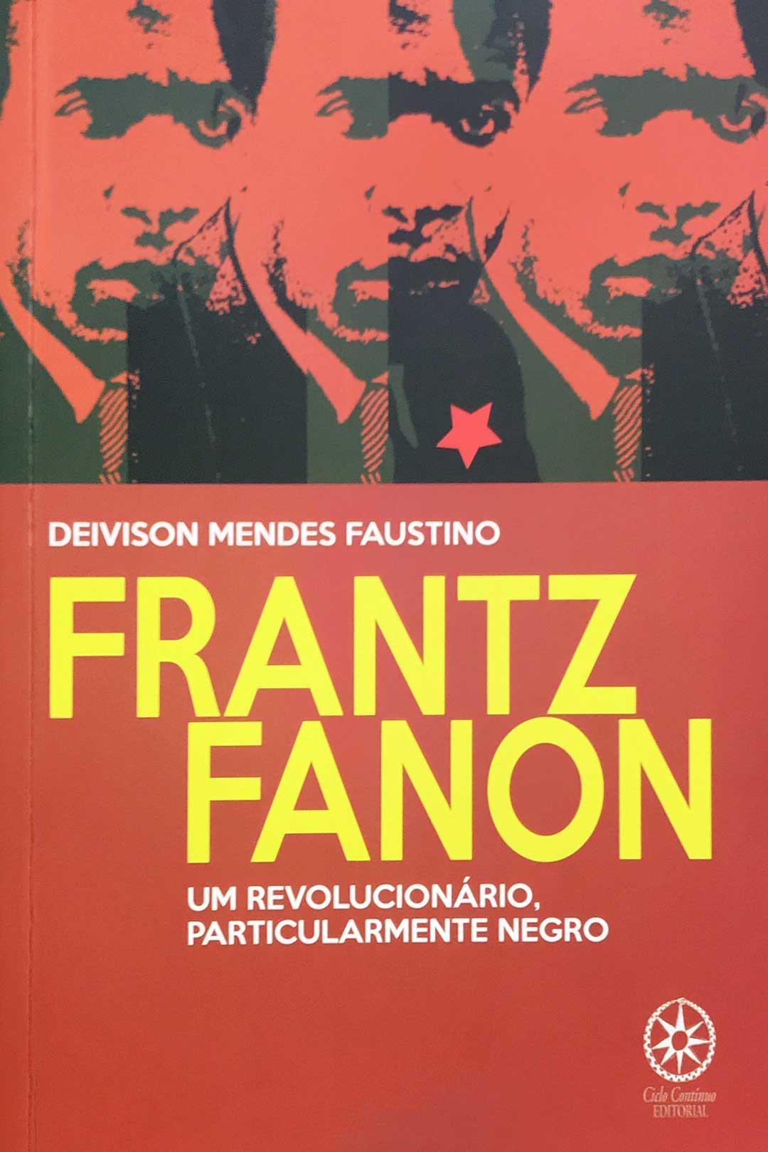 Frantz Fanon Um Revolucionário, Particularmente Negro  - LiteraRUA