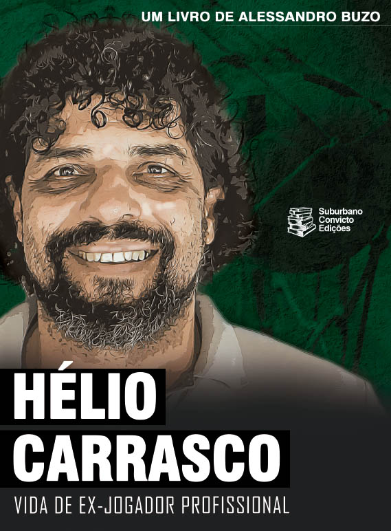 Hélio Carrasco - Vida de Ex- Jogador Profissional - Alessandro Buzo