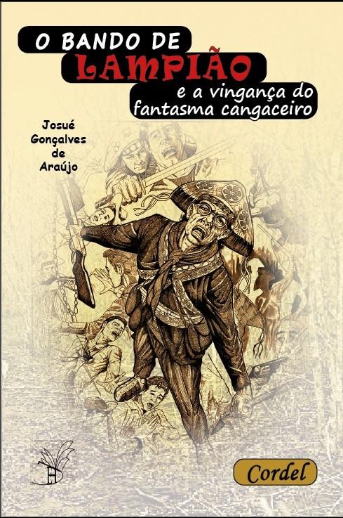 O bando de Lampião e a vingança do Fantasma do Cangaceiro  - LiteraRUA