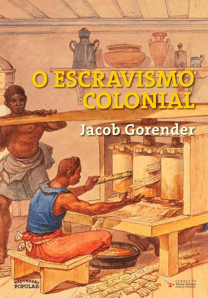 O Escravismo Colonial