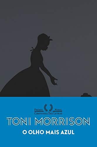 O Olho Mais Azul - Toni Morrison