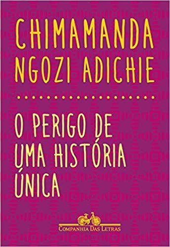 O Perigo De Uma História Única - Chimamanda Ngozi Adichie