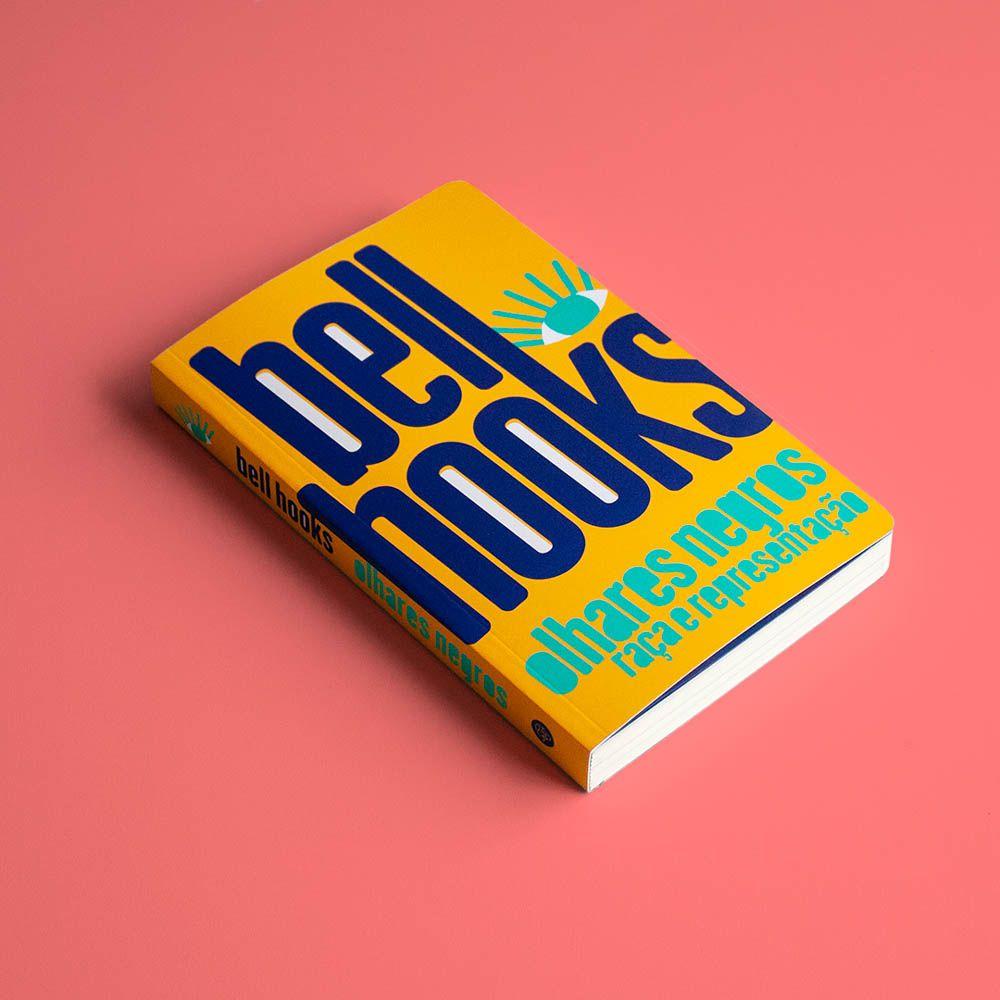 Olhares Negros Raça e Representação Bell Hooks  - LiteraRUA