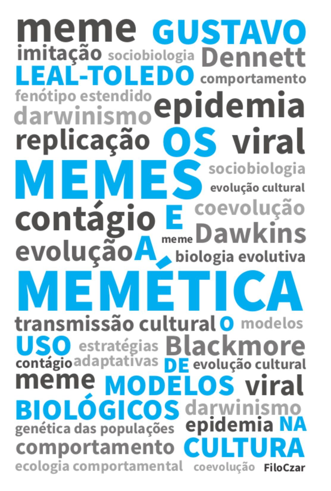 Os memes e a memética o uso de modelos biológicos na cultura