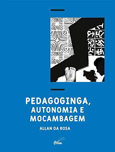 Pedaqgoginga, Autonomia e Mocambagem - Allan da Rosa  - LiteraRUA