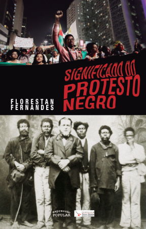 Significado do Protesto Negro - Florestan Fernandes